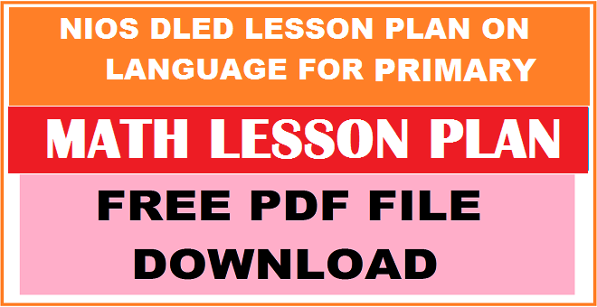 NIOS DELED LESSON PLAN IN MATHEMATICS FOR PRIMARY LEVEL FREE PDF FILE DOWNLOAD