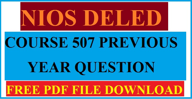 NIOS deled Course 507 previous year question paper free pdf file download